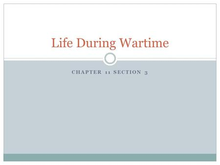 Life During Wartime Chapter 11 Section 3.