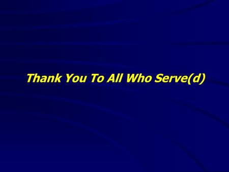 "Thank You To All Who Serve(d). ""It is good to speak of God today."" Thank You for coming and worshiping."