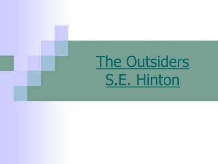 The Outsiders S.E. Hinton. Character List The Greasers.