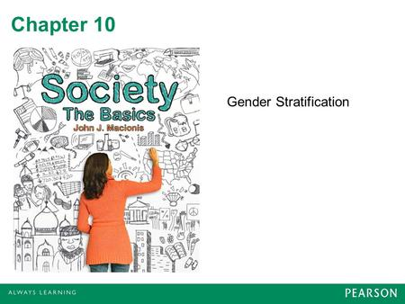 Chapter 10 Gender Stratification. Gender and Inequality Gender –Personal traits & social positions members of a society attach to being female and male.