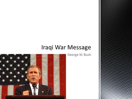 George W. Bush. My fellow citizens, at this hour American and coalition forces are in the early stages of military operations to disarm Iraq, to free.