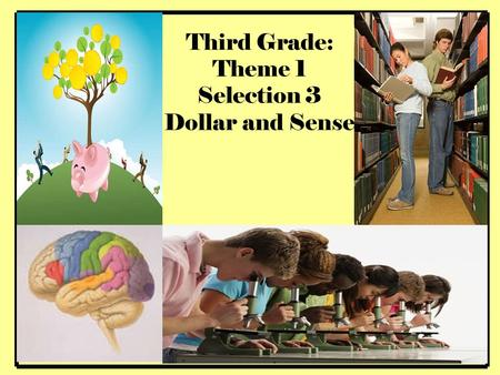 Third Grade: Theme 1 Selection 3 Dollar and Sense.