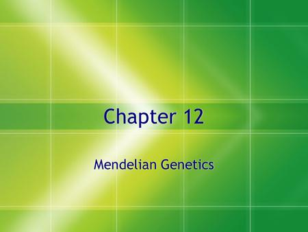 Chapter 12 Mendelian Genetics. Important Terms  Character--something that is inherited.  Flower color  Trait--a variant of a character.  Purple flower.