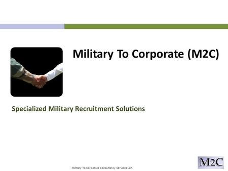 Military To Corporate (M2C) Specialized Military Recruitment Solutions Military To Corporate Consultancy Services LLP.
