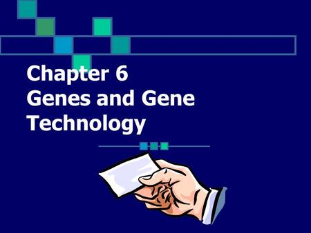 Chapter 6 Genes and Gene Technology