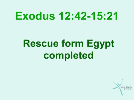 Exodus 12:42-15:21 Rescue form Egypt completed. Overview Introduction Being part of God's covenant people Life as God's covenant people Worshipping as.