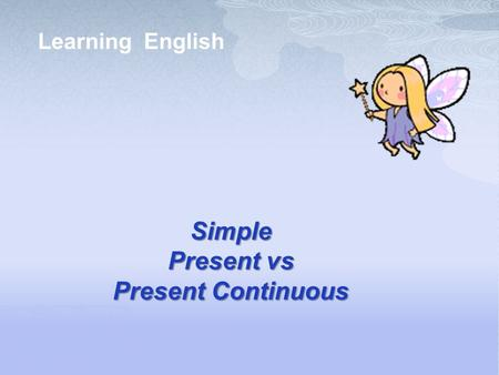 Learning English Simple Present vs Present Continuous.