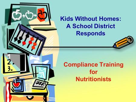 Compliance Training for Nutritionists Kids Without Homes: A School District Responds.