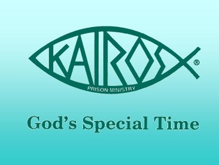 "Why Kairos? ""… I was in prison and you came to visit me."" Matthew 25:36."