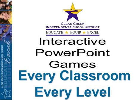 Every Classroom Every Level Every Classroom Every Level.