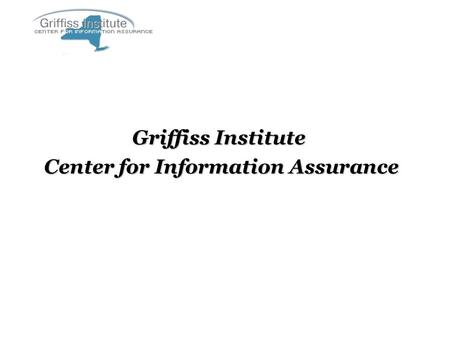 Griffiss Institute Center for Information Assurance.