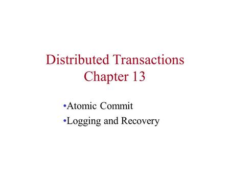 Distributed Transactions Chapter 13