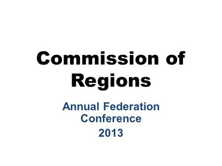 Commission of Regions Annual Federation Conference 2013.