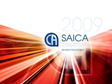 SAICA submission process Process in putting the SAICA submission together: SAICA membership body for Chartered Accountants Comments sourced from NTC members.