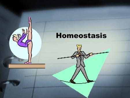 Homeostasis. The regulation of an organism's internal environment to maintain conditions suitable for life. The internal equilibrium of the body, the.