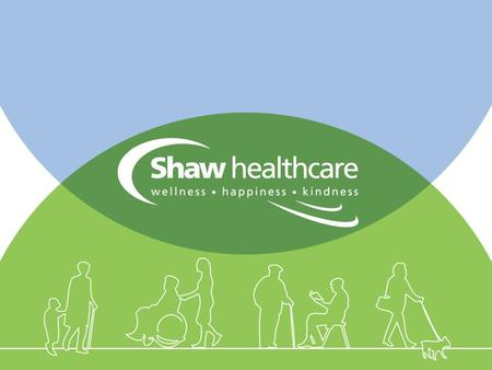 Lifesciences and Healthcare Roadshow What is Shaw healthcare? An employee owned social enterprise company 4,500 employees in the UK £100m annual turnover.