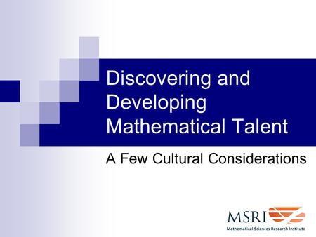 Discovering and Developing Mathematical Talent A Few Cultural Considerations.