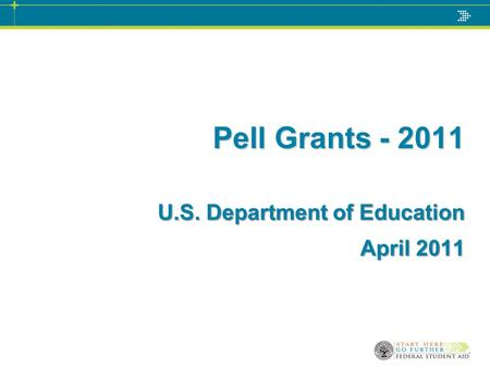 Pell Grants - 2011 U.S. Department of Education April 2011.