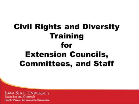 Civil Rights and Diversity Training for Extension Councils, Committees, and Staff.