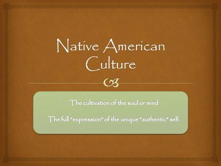  A Heritage Rich in Culture  Columbus led the way The European colonization of the Americas forever changed the lives and cultures of the Native Americans.