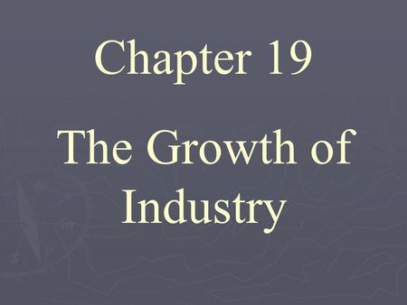 Chapter 19 The Growth of Industry. Section 1 Railroads Lead the Way 1869 – 1900.