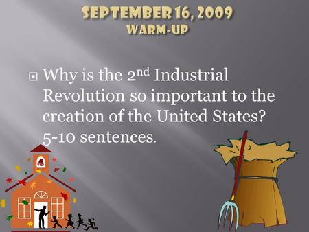  Why is the 2 nd Industrial Revolution so important to the creation of the United States? 5-10 sentences.