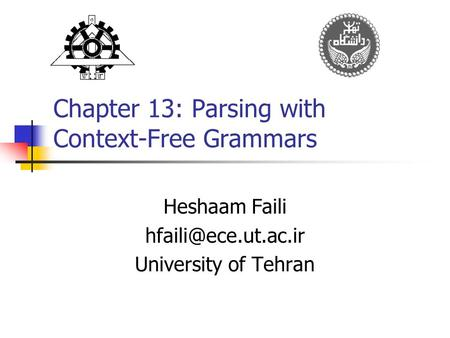 Chapter 13: Parsing with Context-Free Grammars Heshaam Faili University of Tehran.