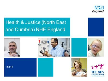Health & Justice (North East and Cumbria) NHE England 14.2.14.
