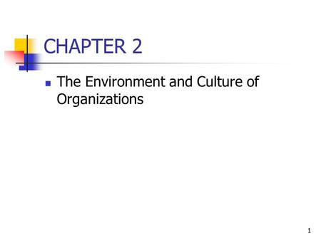 CHAPTER 2 The Environment and Culture of Organizations.