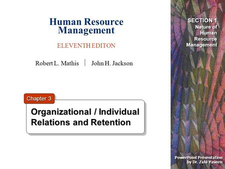 Human Resource Management ELEVENTH EDITON PowerPoint Presentation by Dr. Zahi Yaseen Organizational / Individual Relations and Retention Organizational.