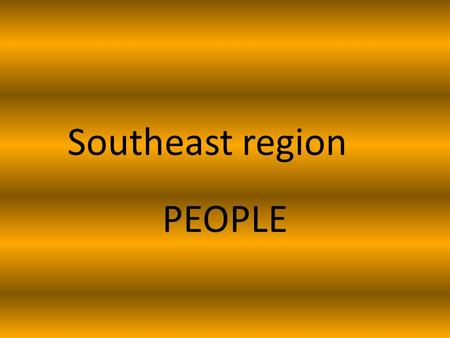 Southeast region PEOPLE.