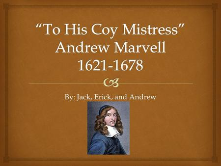 a coy to his mistress archetypal analysis A secondary school revision resource for gcse english literature about andrew marvell's poem, to his coy mistress.
