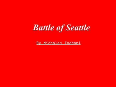 Battle of Seattle By Nicholas Inadomi. Point Elliott Treaty In order for Seattle to grow the settlers needed a treaty with local tribes to say they owned.