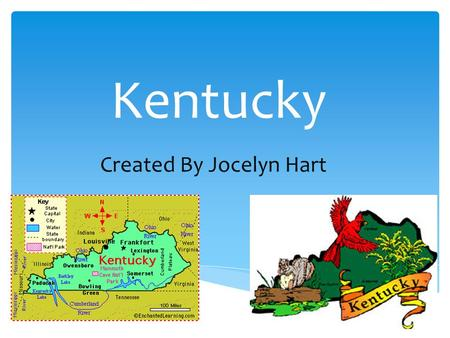 Kentucky Created By Jocelyn Hart.  Kentucky is in the Southeast Region.  Capital: Frankfort  Major Cities are Louisville, Paducah, Covington.  States.