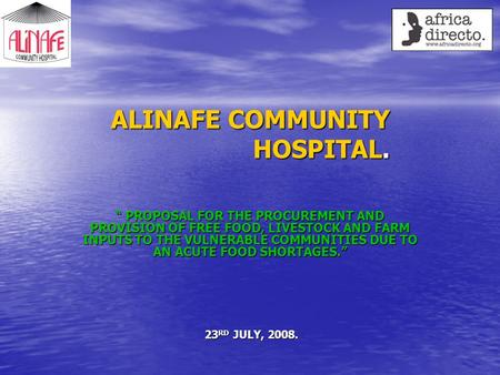 "ALINAFE COMMUNITY HOSPITAL. "" PROPOSAL FOR THE PROCUREMENT AND PROVISION OF FREE FOOD, LIVESTOCK AND FARM INPUTS TO THE VULNERABLE COMMUNITIES DUE TO AN."