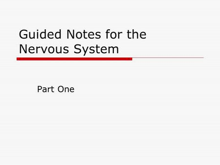 Guided Notes for the Nervous System Part One. Three Overlapping Functions of the Nervous System A.Uses millions of sensory receptors to monitor stimuli.