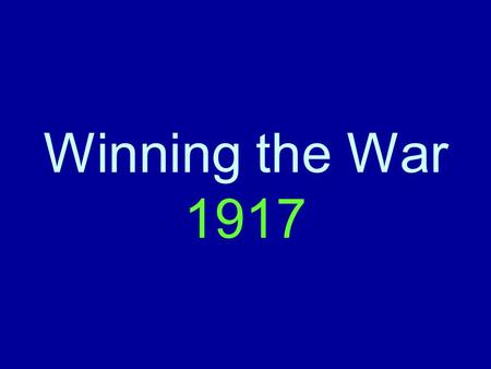 Winning the War 1917. Total War Society Cracking under the strain of war No longer praising deeds of the few Total War Nations realize society must.