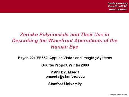 Psych 221/EE362 Applied Vision and Imaging Systems