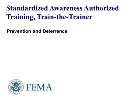 Standardized Awareness Authorized Training, Train-the-Trainer Prevention and Deterrence.