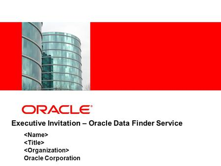 Executive Invitation – Oracle Data Finder Service Oracle Corporation.