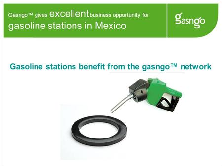 Gasoline stations benefit from the gasngo™ network Gasngo™ gives excellent business opportunity for gasoline stations in Mexico.