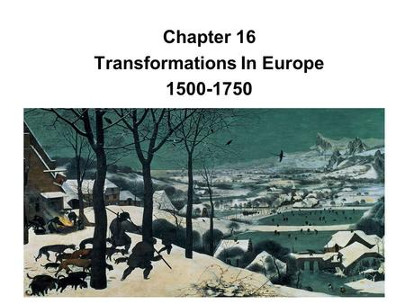 Chapter 16 Transformations In Europe
