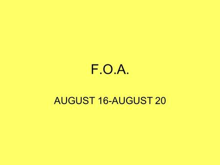 F.O.A. AUGUST 16-AUGUST 20. NUMBER ONE 8/19 Read the sentence below, then choose the answer choice that best replaces the underlined word. Our family.