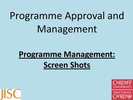 Programme Approval and Management Programme Management: Screen Shots.