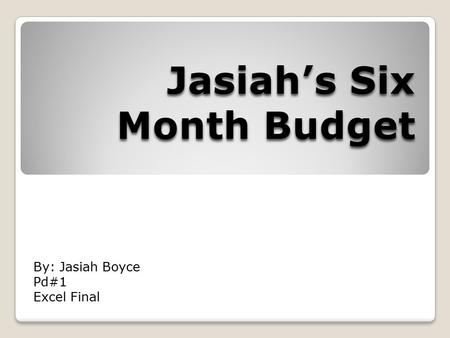 By: Jasiah Boyce Pd#1 Excel Final. Table of Contents  My Family Occupations & Salaries My Family Occupations & Salaries  Picture of My Family Picture.