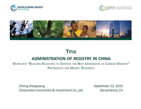 "September 23, 2015 Sacramento, CA Zhang Xiaoguang Sinocarbon Innovation & Investment Co.,Ltd. T ITLE ADMINISTRATION OF REGISTRY IN CHINA W ORKSHOP ""B UILDING."