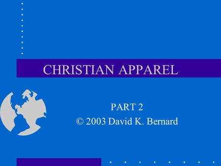 CHRISTIAN APPAREL PART 2 © 2003 David K. Bernard.
