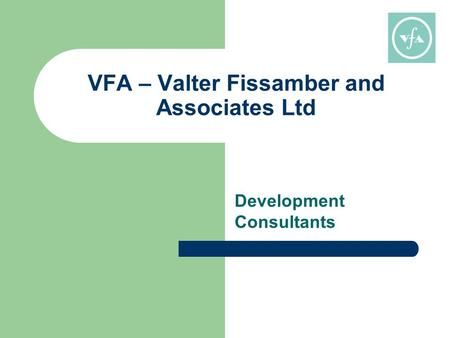 VFA – Valter Fissamber and Associates Ltd Development Consultants.
