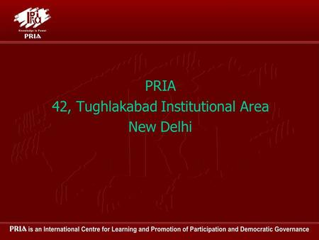 PRIA 42, Tughlakabad Institutional Area New Delhi.