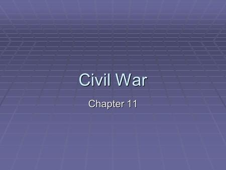 Civil War Chapter 11.
